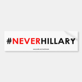 Never Hillary Bumper Sticker #NEVERHILLARY (White)