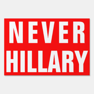 NEVER HILLARY For President 2016(Double-Sided) Yard Sign