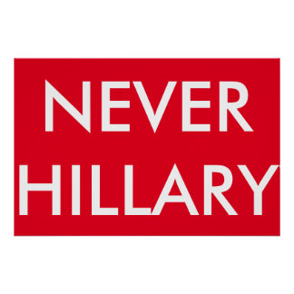 NEVER HILLARY POSTER 24X24