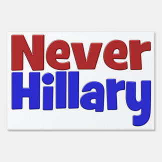 Never Hillary Yard Sign, red & blue Yard Sign
