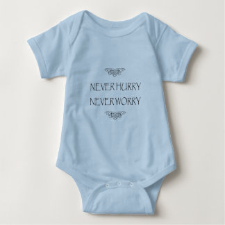 Never Hurry Never Worry Baby Bodysuit