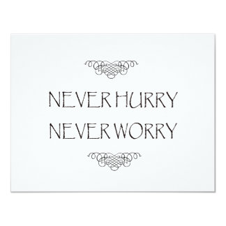 Never Hurry Never Worry Card