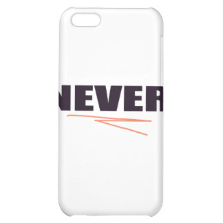 Never Case For iPhone 5C