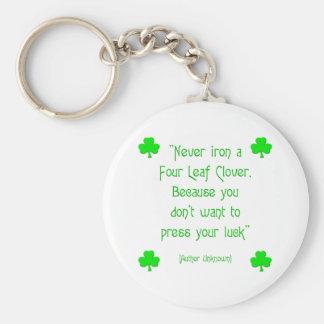 Never iron a four-leaf clover.... keychain