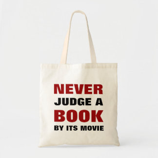 Never Judge a Book By Its Movie for Book Lovers Budget Tote Bag