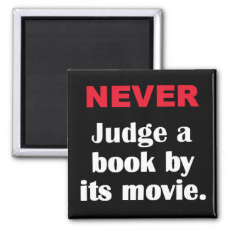 Never Judge a book by its movie square magnet