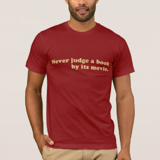 NEVER judge a BOOK by its MOVIE Tee