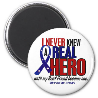Never Knew A Hero 2 Best Friend (Support Our Troop 2 Inch Round Magnet