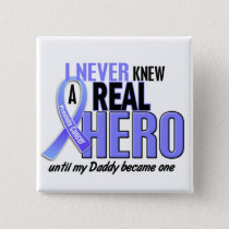 Never Knew A Hero 2 Daddy Prostate Cancer Pinback Button