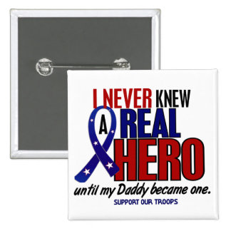 Never Knew A Hero 2 Daddy (Support Our Troops) 2 Inch Square Button