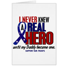 Never Knew A Hero 2 Daddy (Support Our Troops) Greeting Cards