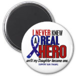 Never Knew A Hero 2 Daughter (Support Our Troops) 2 Inch Round Magnet