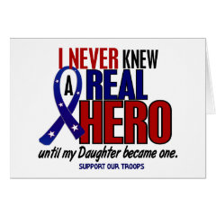 Never Knew A Hero 2 Daughter (Support Our Troops) Greeting Cards