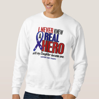 Never Knew A Hero 2 Daughter (Support Our Troops) Pullover Sweatshirt