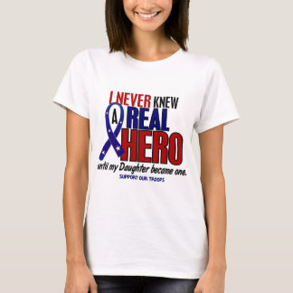 Never Knew A Hero 2 Daughter (Support Our Troops) T-Shirt