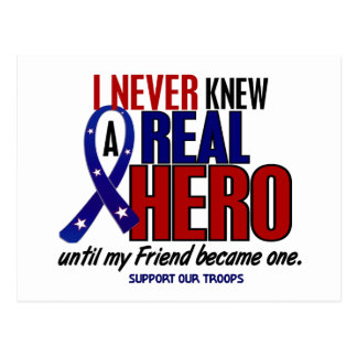 Never Knew A Hero 2 Friend (Support Our Troops) Postcard