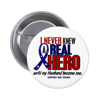 Never Knew A Hero 2 Husband (Support Our Troops) Pinback Button