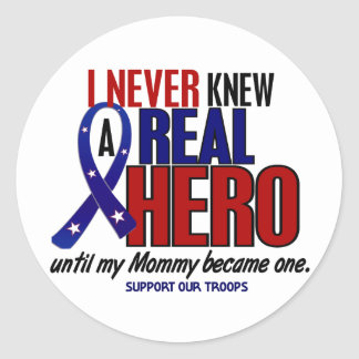 Never Knew A Hero 2 Mommy (Support Our Troops) Round Sticker