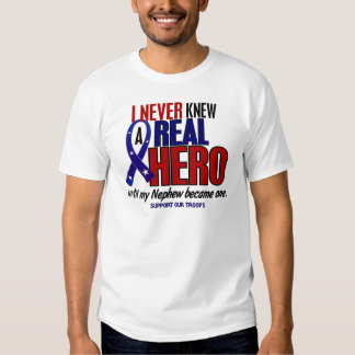 Never Knew A Hero 2 Nephew (Support Our Troops) T Shirts