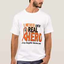 Never Knew A Hero 2 ORANGE (Daughter) T-Shirt