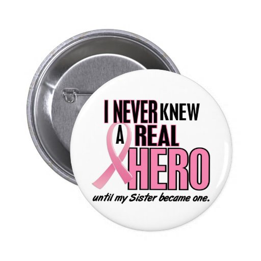 Never Knew A Hero 2 PINK (Sister) Pinback Button