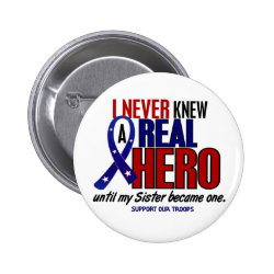 Never Knew A Hero 2 Sister (Support Our Troops) Pin