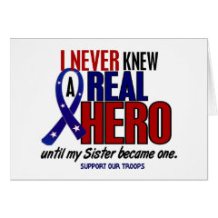 Never Knew A Hero 2 Sister (Support Our Troops) Card