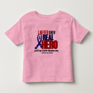 Never Knew A Hero 2 Sister (Support Our Troops) Toddler T-shirt