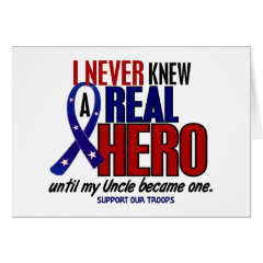 Never Knew A Hero 2 Uncle (Support Our Troops) Greeting Card