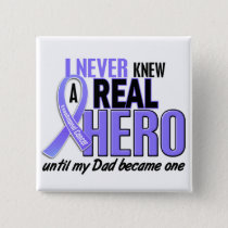 Never Knew A Hero Dad Esophageal Cancer Pinback Button