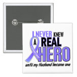 Never Knew A Hero Husband Esophageal Cancer Pins