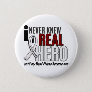 Never Knew A Real Hero 2 Best Friend Lung Cancer Pinback Button