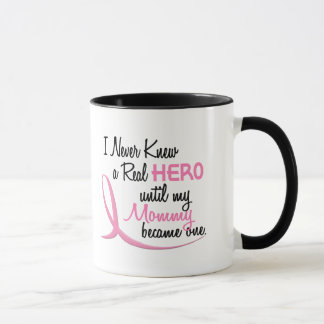Never Knew A Real Hero 3 Mommy BREAST CANCER Mug