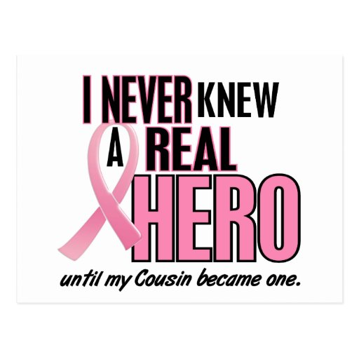 Never Knew A Real Hero COUSIN (Breast Cancer) Postcard