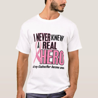 Never Knew A Real Hero GODMOTHER (Breast Cancer) T-Shirt