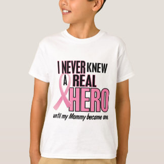 Never Knew A Real Hero MOMMY (Breast Cancer) T-Shirt