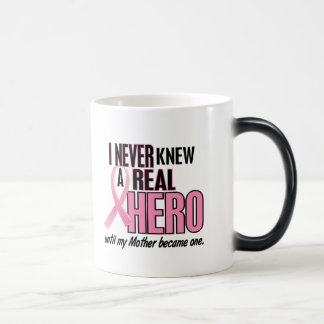 Never Knew A Real Hero MOTHER (Breast Cancer) Magic Mug