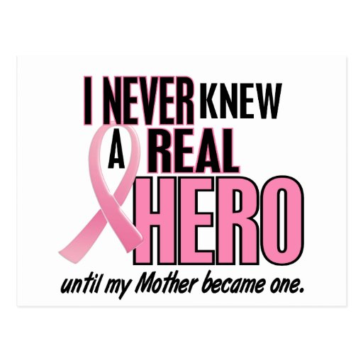Never Knew A Real Hero MOTHER (Breast Cancer) Postcard
