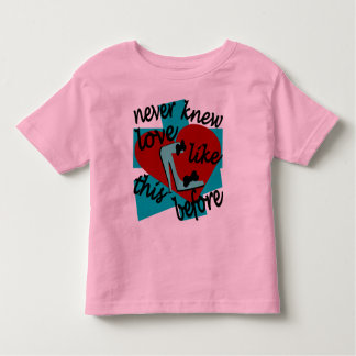Never Knew Love Like This Before With Stiletto Toddler T-shirt