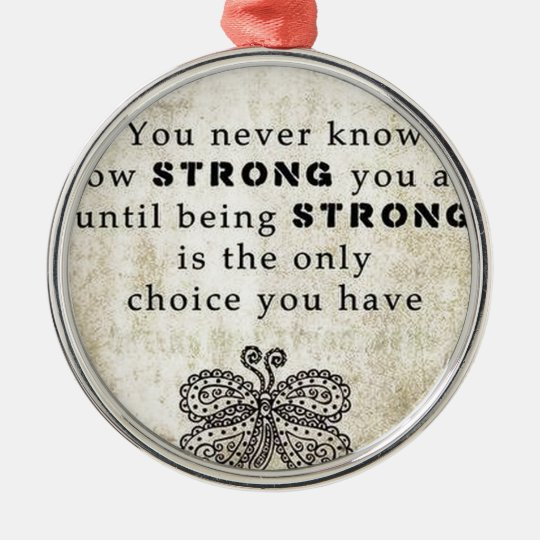 never know how strong1.jpg metal ornament