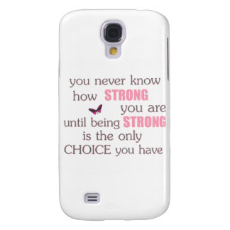 Never Know How Strong You Are Galaxy S4 Case