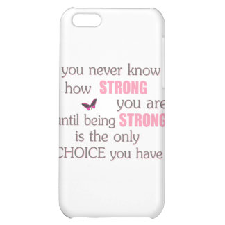 Never Know How Strong You Are iPhone 5C Cases