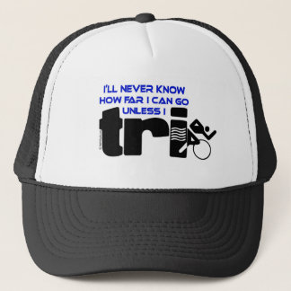 Never Know Unless I Tri Trucker Hat