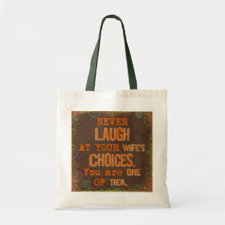 Never Laugh At Wife's Choices Funny Tote Bag