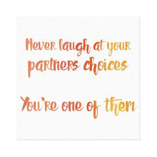 Never Laugh at Your Partner Canvas Print