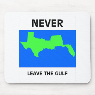 Never Leave Gulf Mousepad