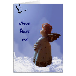 Never leave me cards