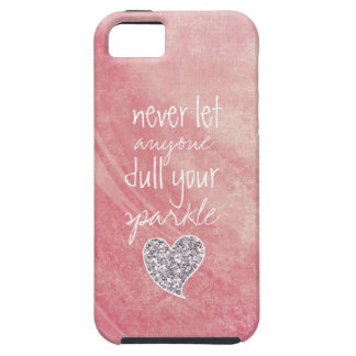 Never let anyone dull your sparkle iPhone SE/5/5s case