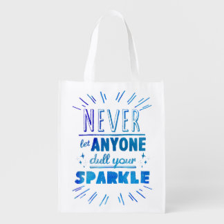 """Never let anyone dull your sparkle"" motivational Reusable Grocery Bag"