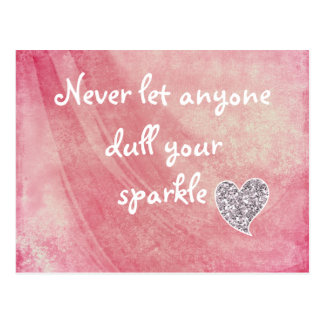 Never let anyone dull your sparkle postcard